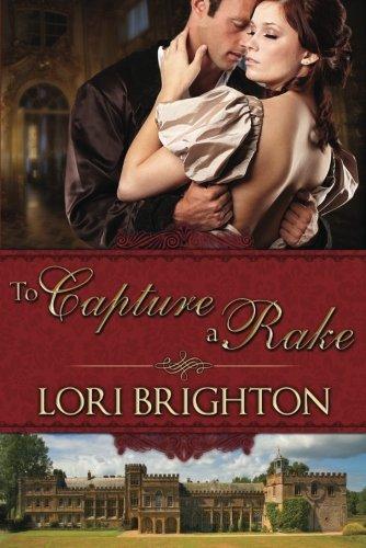 To Capture a Rake (The Seduction Series): Brighton, Lori