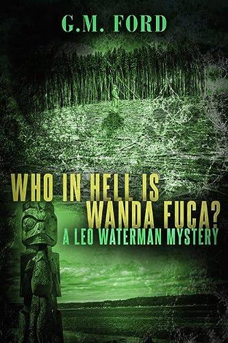 9781612183756: Who In Hell Is Wanda Fuca? (A Leo Waterman Mystery)