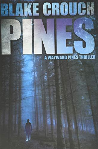 9781612183954: Pines (The Wayward Pines Trilogy)