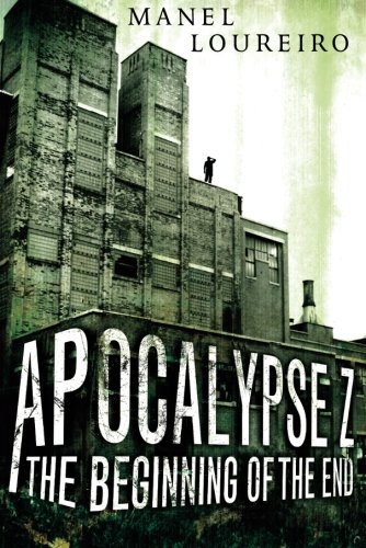 9781612184340: The Beginning of the End (Apocalypse Z)