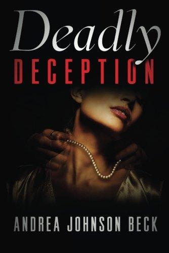 Deadly Deception (A Deadly Novel): Johnson Beck, Andrea