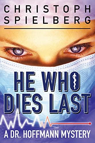 9781612184609: He Who Dies Last (Dr. Hoffmann series)