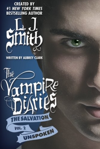 9781612184623: The Salvation: Unspoken (The Vampire Diaries)