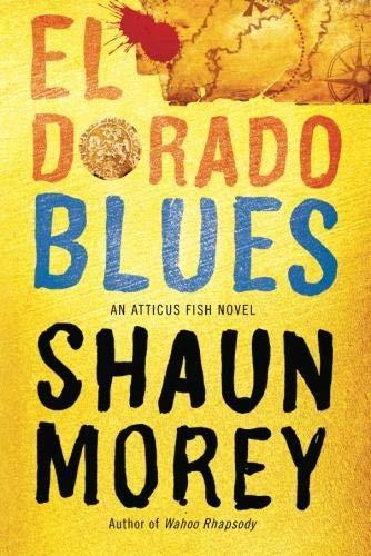 9781612184982: El Dorado Blues (An Atticus Fish Novel)