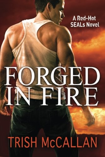 9781612185330: Forged in Fire (A Red-Hot SEALs Novel)