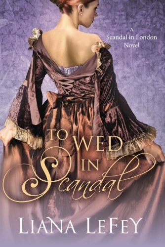 9781612185385: To Wed in Scandal (A Scandal in London Novel)