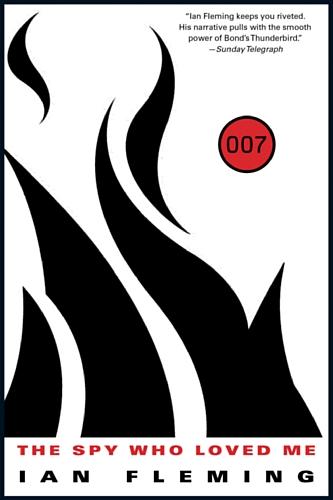 The Spy Who Loved Me (James Bond): Fleming, Ian
