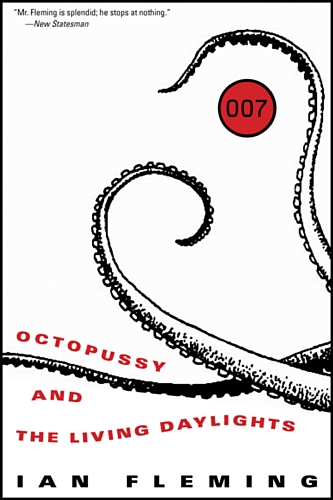 Octopussy and The Living Daylights (James Bond): Fleming, Ian