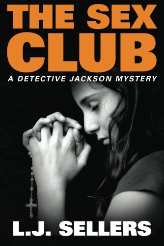 9781612186160: The Sex Club (A Detective Jackson Mystery)