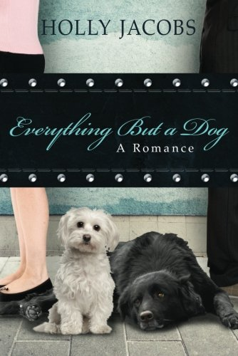 Everything but a Dog (Everything But...Series): Jacobs, Holly