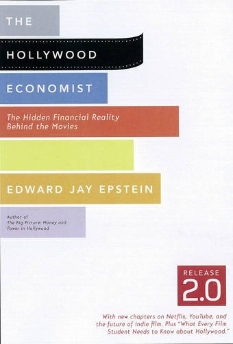 9781612190518: The Hollywood Economist 2.0: The Hidden Financial Reality Behind the Movies
