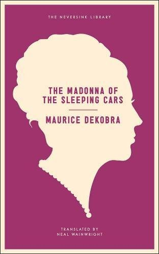 The Madonna of the Sleeping Cars (Neversink): DeKobra, Maurice