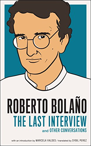 9781612190952: Roberto Bolano: The Last Interview: And Other Conversations (The Last Interview Series)