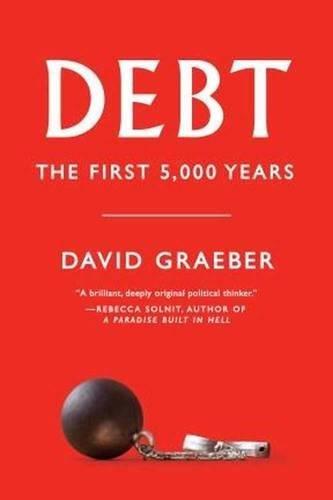 Debt: The First 5,000 Years: Graeber, David