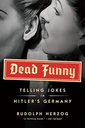 9781612191300: Dead Funny: Telling Jokes in Hitler's Germany