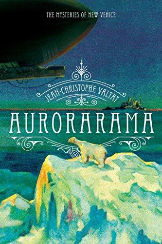 9781612191317: Aurorarama: A Novel (The Mysteries of New Venice)