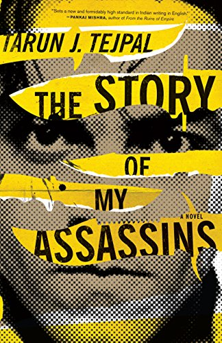 The Story of My Assassins (Signed First Edition): Tarun J. Tejpal