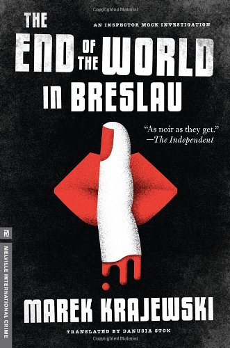 The End of the World in Breslau: An Inspector Mock Investigation (Signed First Edition): Marek ...