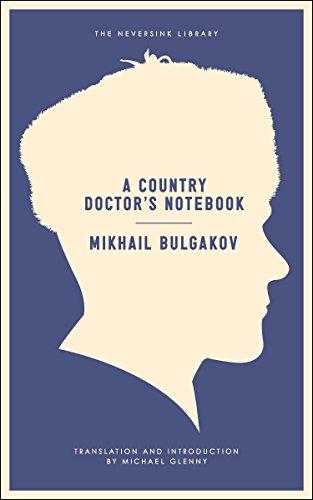 A Country Doctor's Notebook (Neversink): Bulgakov, Mikhail