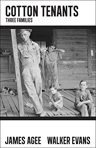 Cotton Tenants: Three Families: James Agee (Author);
