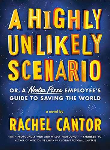 9781612192642: A Highly Unlikely Scenario, or a Neetsa Pizza Employee's Guide to Saving the World