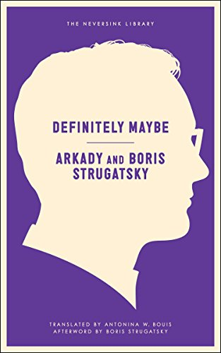 Definitely Maybe (Neversink): Strugatsky, Arkady, Boris,