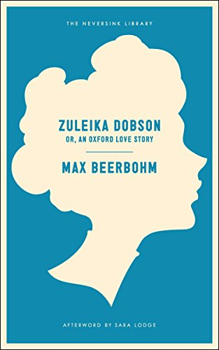 9781612192925: Zuleika Dobson: Or, An Oxford Love Story (Neversink)
