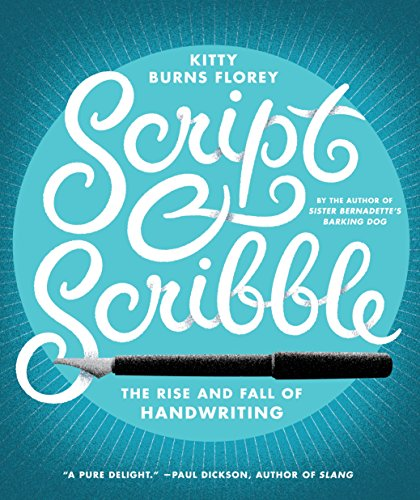 9781612193045: Script and Scribble: The Rise and Fall of Handwriting