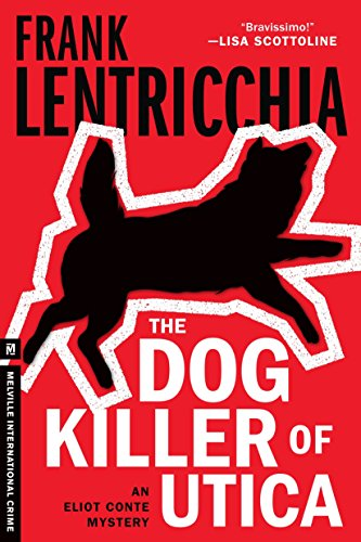 9781612193373: The Dog Killer of Utica: An Eliot Conte Mystery