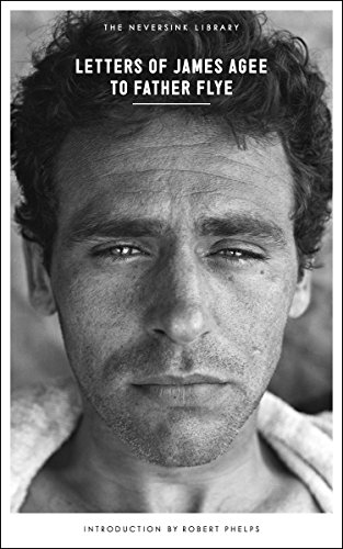 9781612193618: Letters of James Agee to Father Flye (Neversink)