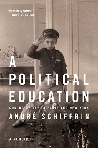 9781612193632: A Political Education: Coming of Age in Paris and New York