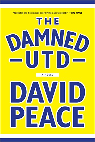 The Damned UTD (Signed First Edition): David Peace