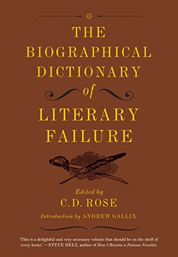 9781612193786: Biographical Dictionary of Literary Failure, The