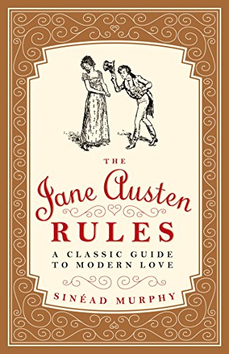 9781612193823: The Jane Austen Rules: A Classic Guide to Modern Love