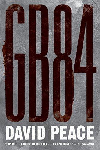GB84: A Novel: Peace, David