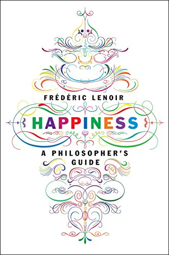 9781612194394: Happiness: A Philosopher's Guide