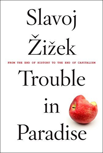 9781612194448: Trouble in Paradise: From the End of History to the End of Capitalism