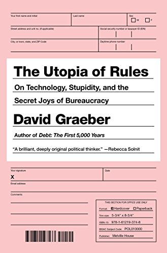 9781612194486: Bureaucracy: On Technology, Stupidity, and the Secret Joys of Bureaucracy