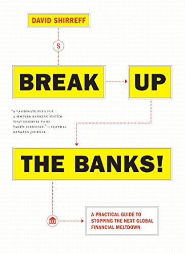 9781612195025: Break Up the Banks!: A Practical Guide to Stopping the Next Global Financial Meltdown