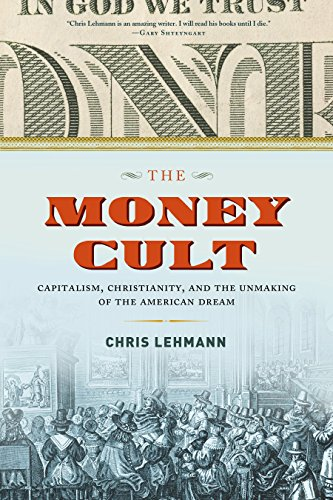 9781612195087: The Money Cult: Capitalism, Christianity, and the Unmaking of the American Dream