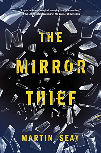 The Mirror Thief *SIGNED*: Martin Seay