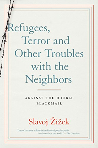 9781612196244: Refugees, Terror and Other Troubles with the Neighbors: Against the Double Blackmail