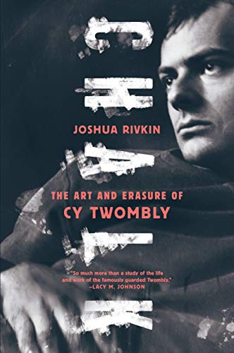 9781612197180: Chalk The Art and Erasure of Cy Twombly