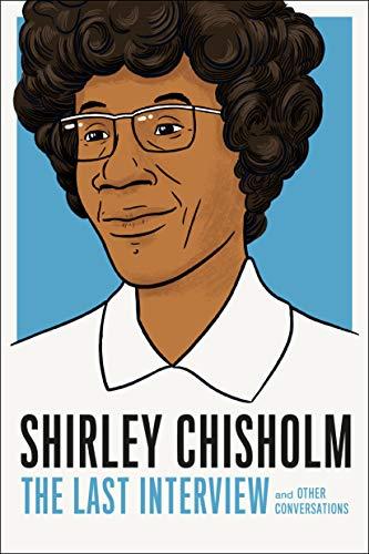 Shirley Chisholm: Shirley Chisholm (interviewee)