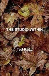 The Studio Within: Ted Katz