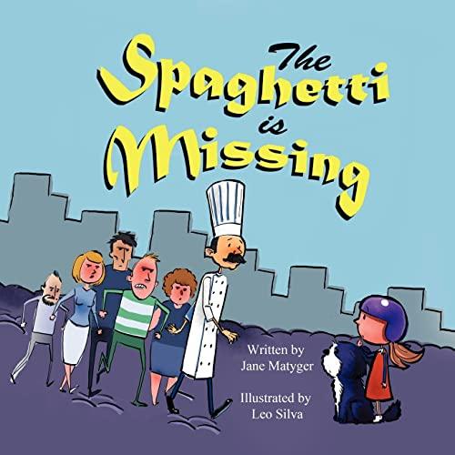 The Spaghetti Is Missing: Matyger, Jane