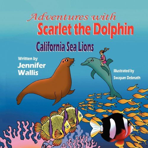 9781612251318: Adventures with Scarlet the Dolphin: California Sea Lions