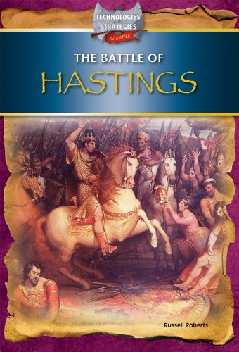 The Battle of Hastings (Technologies and Strategies in Battle): Russell Roberts