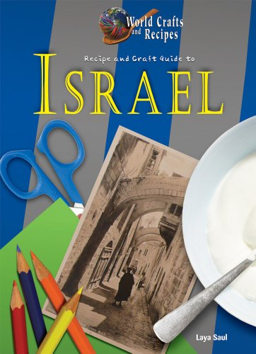 9781612280813: Recipe and Craft Guide to Israel (World Crafts and Recipes)