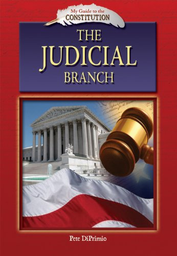 The Judicial Branch (My Guide to the Constitution): Pete DiPrimio